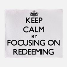 Keep Calm by focusing on Redeeming Throw Blanket