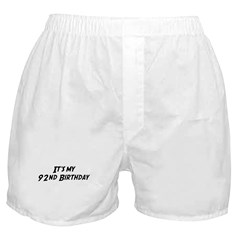 Its my 92nd Birthday Boxer Shorts