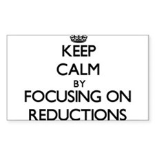 Keep Calm by focusing on Reductions Decal
