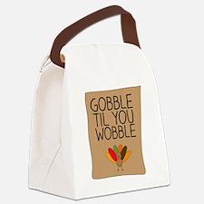 Gobble til you wobble! Canvas Lunch Bag