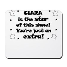 Ciara is the Star Mousepad