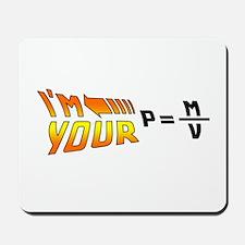 I'm Your Density Mousepad