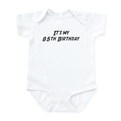 Its my 85th Birthday Infant Bodysuit