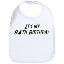 Its my 84th Birthday Bib