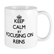 Keep Calm by focusing on Reins Mugs