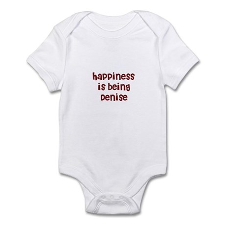 happiness is being Denise Infant Bodysuit