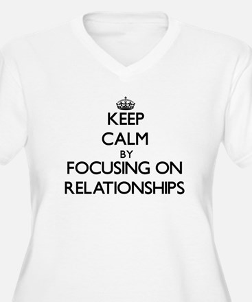Keep Calm by focusing on Relatio Plus Size T-Shirt