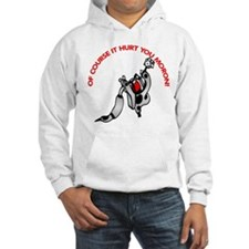 Tattoo Course It Hurt Moron Hoodie
