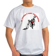 Tattoo Course It Hurt Moron T-Shirt