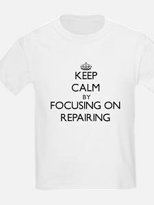 Keep Calm by focusing on Repairing T-Shirt