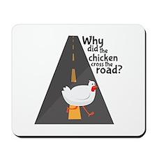 Chicken Crossing Mousepad