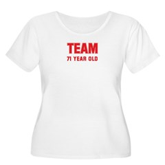 Team 71 YEAR OLD T-Shirt