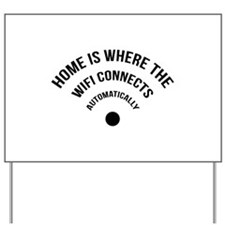 Home Is Where The Wifi Connects Automatically Yard