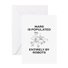 Mars Is Populated Entirely By Robots Greeting Card