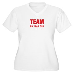 Team 69 YEAR OLD T-Shirt
