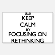 Keep Calm by focusing on Rethinking Decal