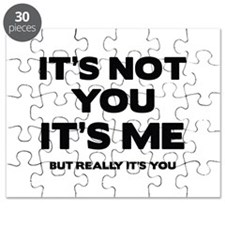 It's Not You. It's Me. But Really It's You. Puzzle