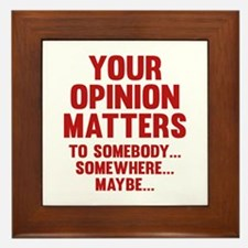 Your Opinion Matters Framed Tile