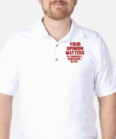 Your Opinion Matters Golf Shirt