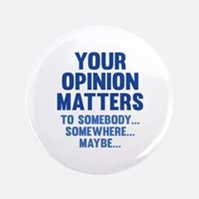"Your Opinion Matters 3.5"" Button (100 pack)"