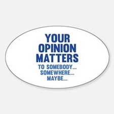 Your Opinion Matters Decal