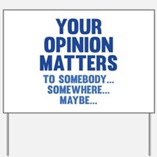 Your Opinion Matters Yard Sign