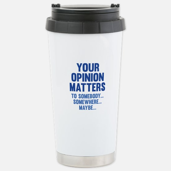 Your Opinion Matters Ceramic Travel Mug