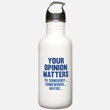 Your Opinion Matters Water Bottle