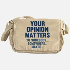 Your Opinion Matters Messenger Bag