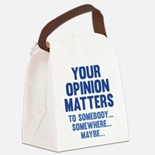 Your Opinion Matters Canvas Lunch Bag
