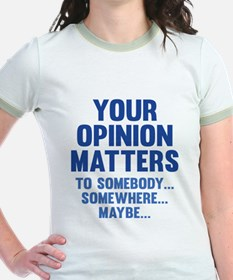 Your Opinion Matters T