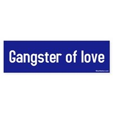 gangster of love Bumper Bumper Bumper Sticker