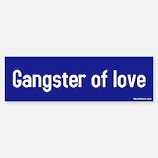 gangster of love Bumper Bumper Stickers