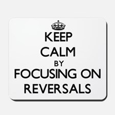 Keep Calm by focusing on Reversals Mousepad