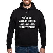 You're Not Stuck In Traffic Hoodie