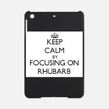 Keep Calm by focusing on Rhubarb iPad Mini Case