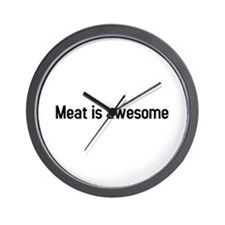 meat is awesome Wall Clock