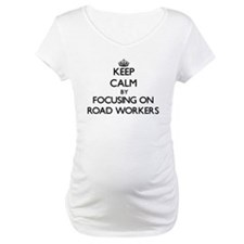 Keep Calm by focusing on Road Wo Shirt