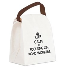 Keep Calm by focusing on Road Wor Canvas Lunch Bag