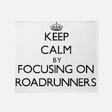 Keep Calm by focusing on Roadrunners Throw Blanket