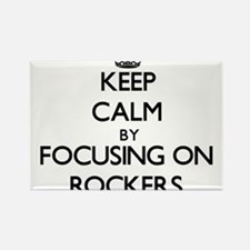 Keep Calm by focusing on Rockers Magnets