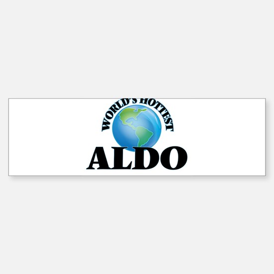World's Hottest Aldo Bumper Bumper Bumper Sticker