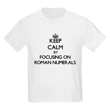 Keep Calm by focusing on Roman Numerals T-Shirt
