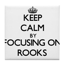 Keep Calm by focusing on Rooks Tile Coaster
