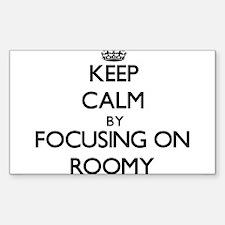 Keep Calm by focusing on Roomy Decal
