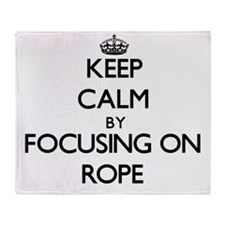 Keep Calm by focusing on Rope Throw Blanket