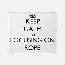 Keep Calm by focusing on Rope Throw Blanket