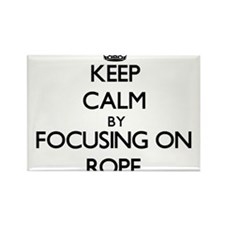 Keep Calm by focusing on Rope Magnets