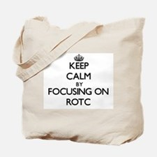 Keep Calm by focusing on Rotc Tote Bag