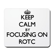 Keep Calm by focusing on Rotc Mousepad